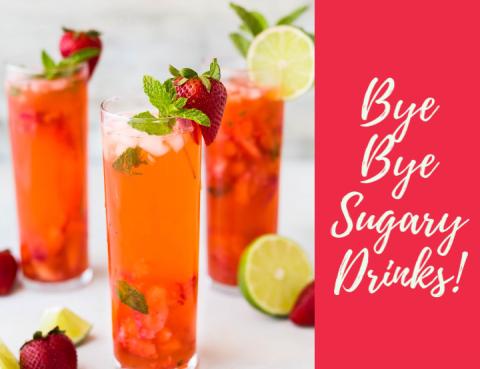 Bye Bye Sugary Drinks